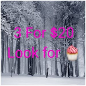 3 FOR $20 SALE!!🧁